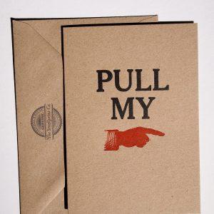 Pull My Finger Letterpress Card