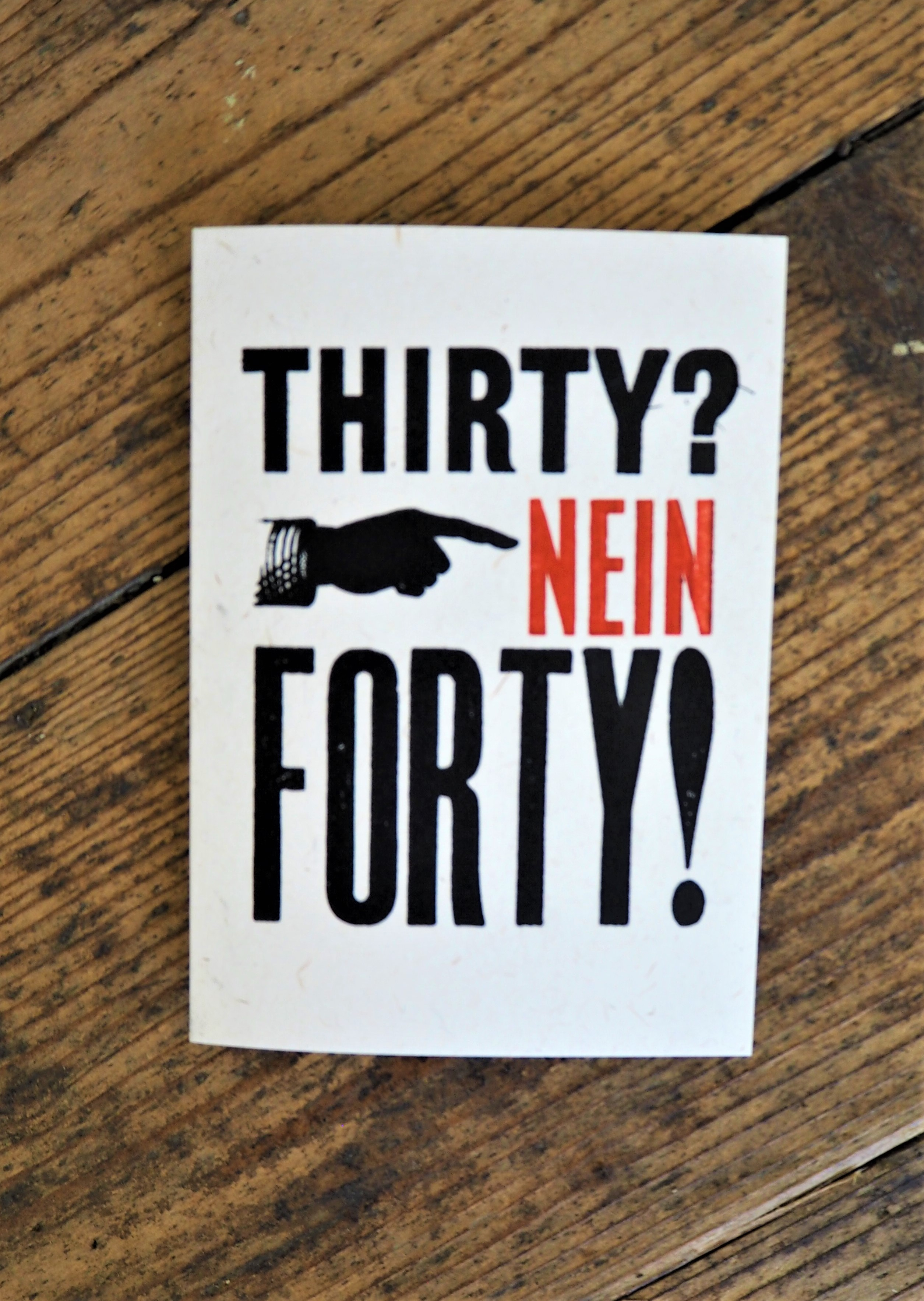 Thirty? Nein Forty! Letterpress card