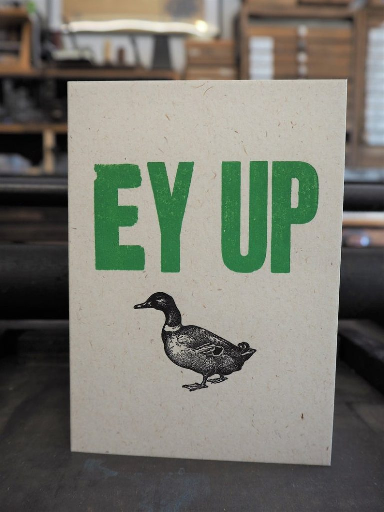 Ey Up Duck - letterpress card. Photo by Jemma