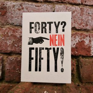 Forty Nein Fifty Birthday Greetings Card