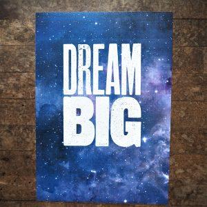 Dream Big - Fine Art Poster Print