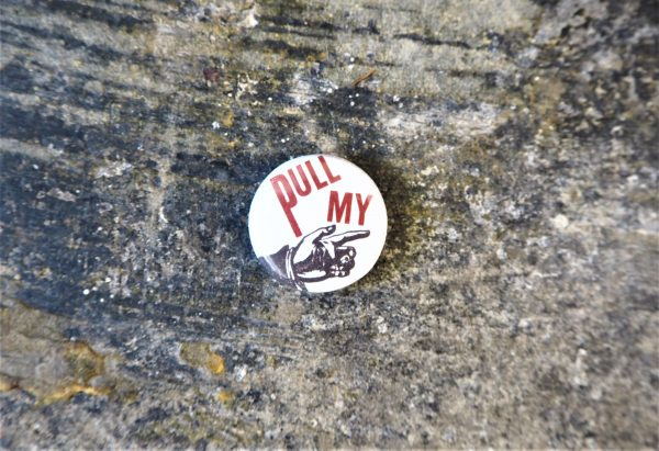 Button Badges - Pull My Finger